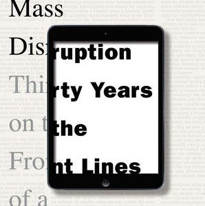 "John Stackhouse's ""Mass Disruption"" asks whether journalism will ever be the same"