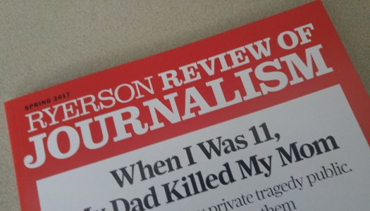 A peek inside the new Ryerson Review of Journalism
