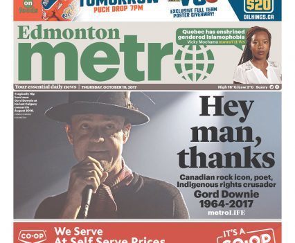 """Edmonton Metro front page with cover line """"Hey man, thanks: Canadian rock icon, poet – Indigenous rights crusader: Gord Downie 1964-2017"""""""