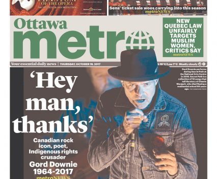 """Ottawa Metro front page with cover line """"Hey man, thanks: Canadian rock icon, poet – Indigenous rights crusader: Gord Downie 1964-2017"""""""