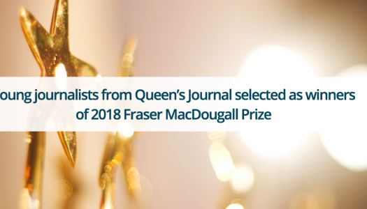 Queen's Journal reporters win 2018 Fraser MacDougall Prize