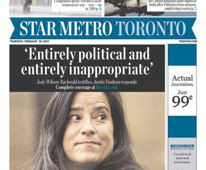 "Star Metro Toronto front page with headline ""'Entirely political and entirely inappropriate': Jody Wilson-Raybould testifies, Justin Trudeau responds"" and a photograph of Jody Wilson-Raybould"