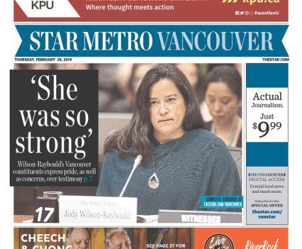 "Star Metro Vancouver front page with headline ""'She was so wrong': Wilson-Raybould's Vancouver constituents express pride, as well as concerns, over testimony"" and a photograph of Jody Wilson-Raybould testifying"