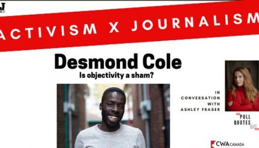 Journalism x Activism: In Conversation with Desmond Cole