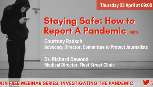 GIJN Webinar — Staying Safe: How to Report a Pandemic