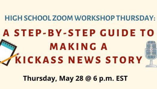 High school Zoom workshop: How to write a kickass news story