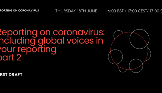 Reporting on coronavirus: Including global voices in your reporting – PART 2