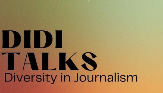 Didi Talks: Diversity in Journalism