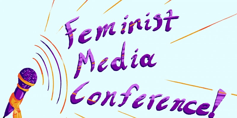 "On a light blue background, the words in purple read ""Feminist media conference!"" On the left bottom corner isa. purple mic with soundwaves"