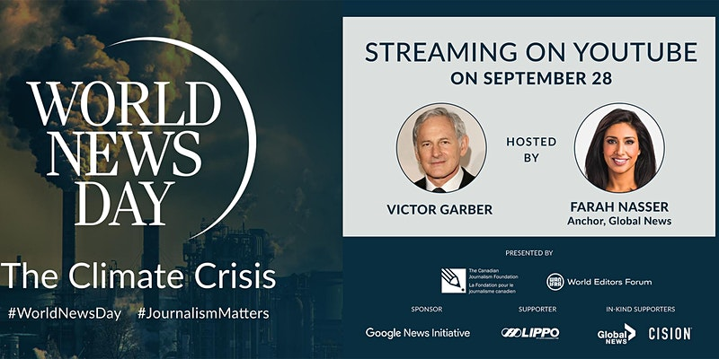 World News Day: The Climate Crisis. Streaming on YouTube. Hosted by Victor Garber and Farrah Nasser